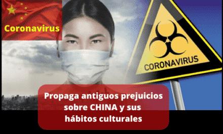 CORONAVIRUS PROPAGA ANTIGUOS PREJUICIOS SOBRE CHINA